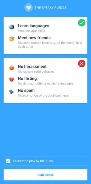 These are the terms of use that new Speaky users must agree to. It asks users not to harass, spam, or flirt with other users.