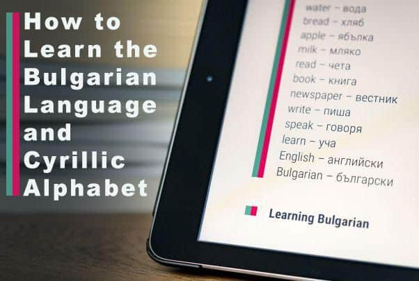 How to Learn the Bulgarian Language and Cyrillic Alphabet