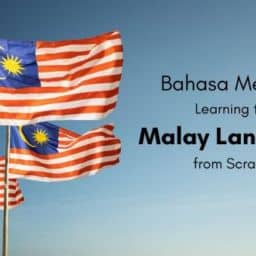 Learning the Malay Language from Scratch